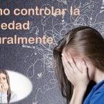 como controlar la ansiedad naturalmente