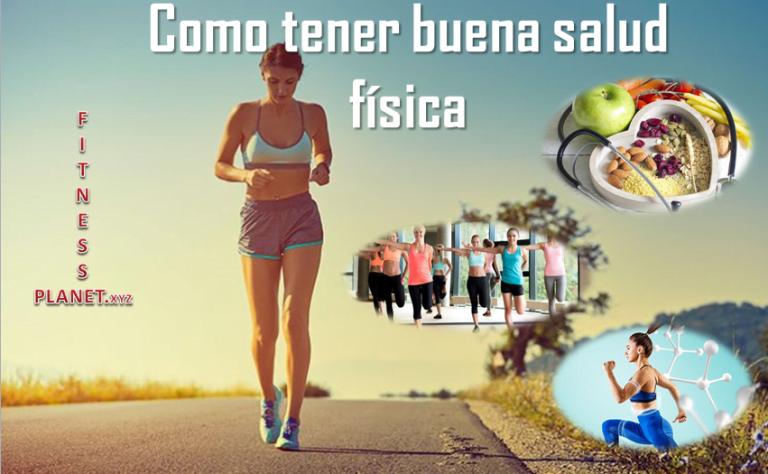 Como tener buena salud fisica