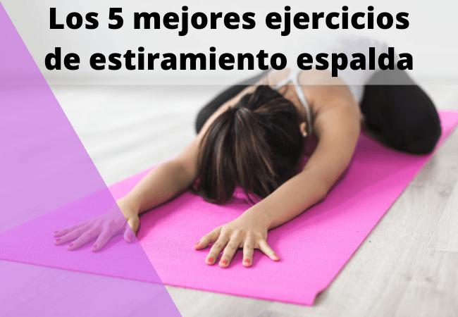 ejercicios de estiramiento espalda