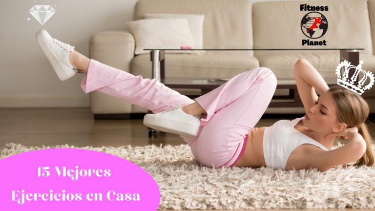 Los 15 mejores ejercicios para hacer en casa